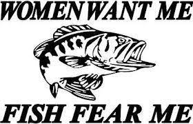 women want me fish fesr me